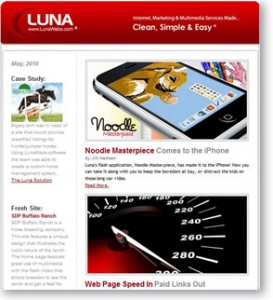 Luna produces a monthly online web design newsletter for small business owners and others looking for information on online marketing, social media, graphic design, web design, software development and mobile application development.