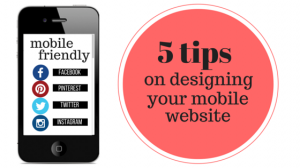 5 Tips on Designing Your Mobile Website